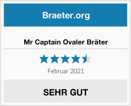 Mr Captain Ovaler Bräter Test