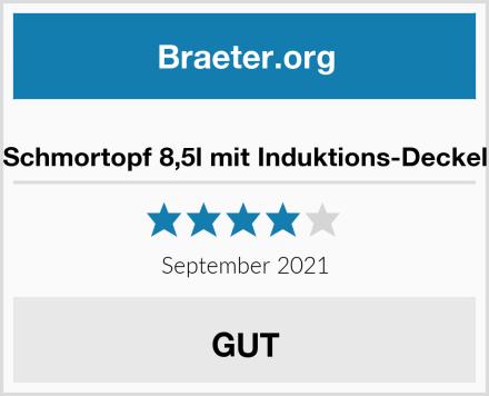 Schmortopf 8,5l mit Induktions-Deckel Test